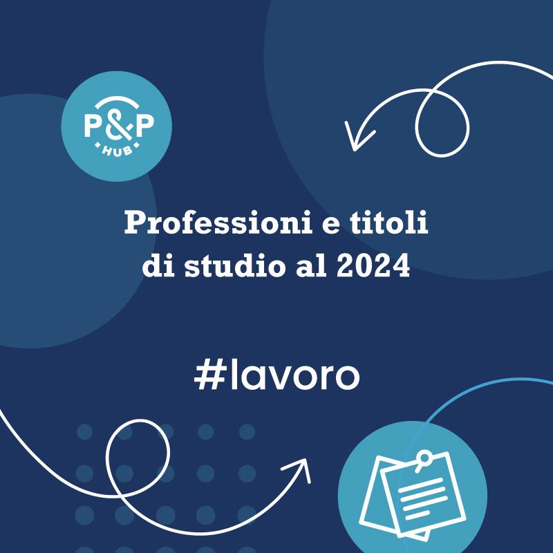 Professioni e titoli di studio al 2024