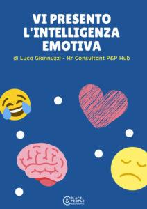 Vi presento l'intelligenza emotiva