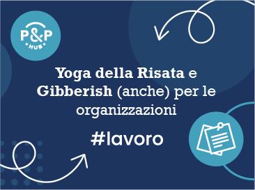 Yoga della Risata e Gibberish (anche) per le organizzazioni