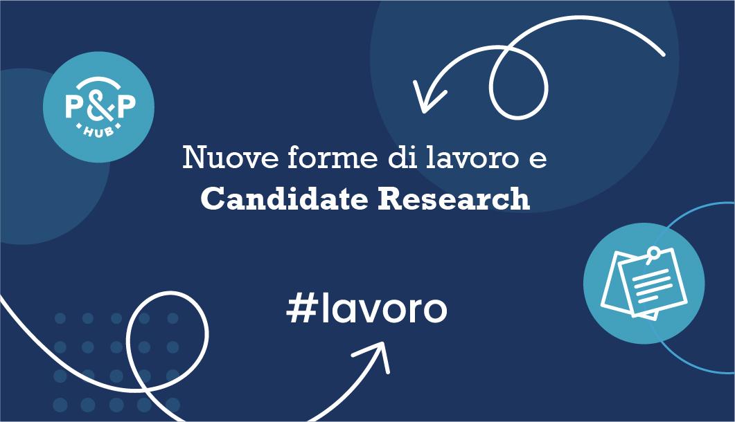 Nuove forme di lavoro e Candidate Research