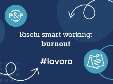 Rischi smart working: burnout