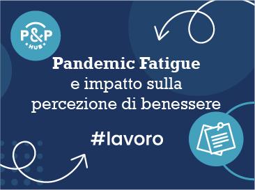 Pandemic Fatigue e impatto sulla percezione di benessere